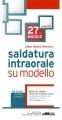 CORSO TEORICO PRATICO DI SALDATURA INTRAORALE SU MODELLO – C. CASTELLANA 27 MAGGIO 2017
